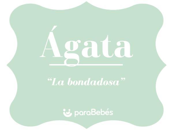 Significado del nombre Ágata