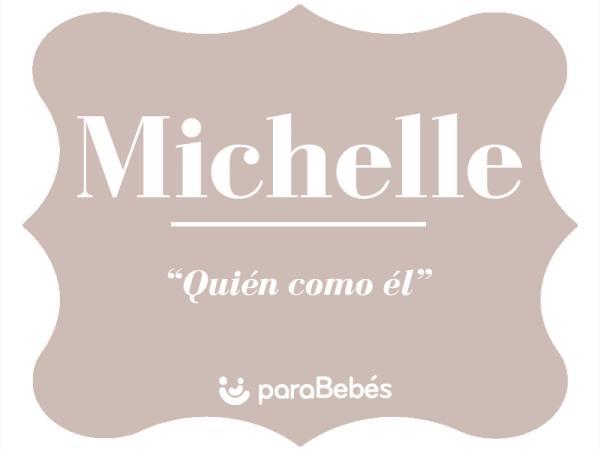 Significado del nombre Michelle