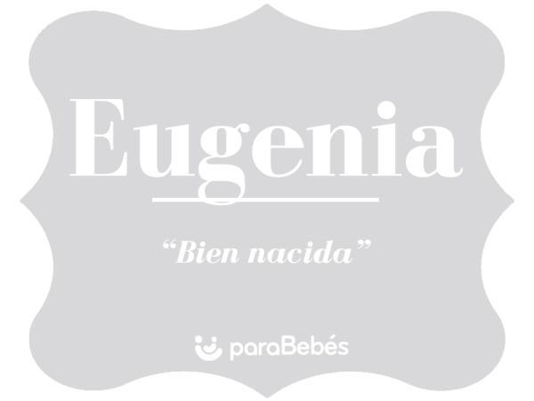 Significado del nombre Eugenia