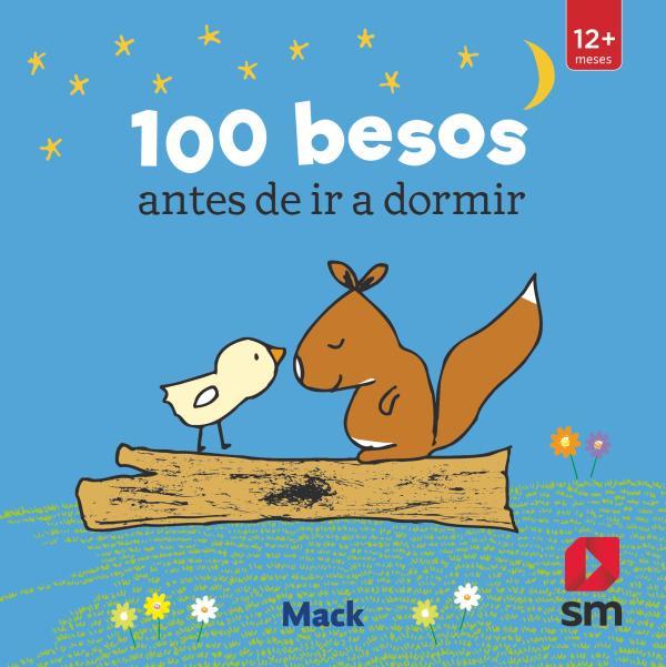 Cuentos cortos infantiles para dormir - 100 besos antes de ir a dormir. Editorial SM
