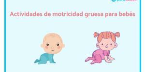 Actividades de motricidad gruesa para bebés