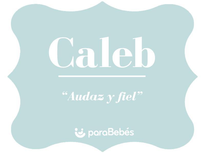 Significado del nombre Caleb - Origen, Personalidad, Santoral, Popularidad