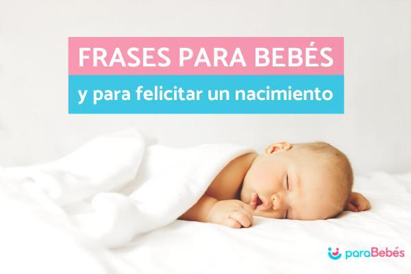 134 Frases Para Bebés Y Recién Nacidos Para Dedicar