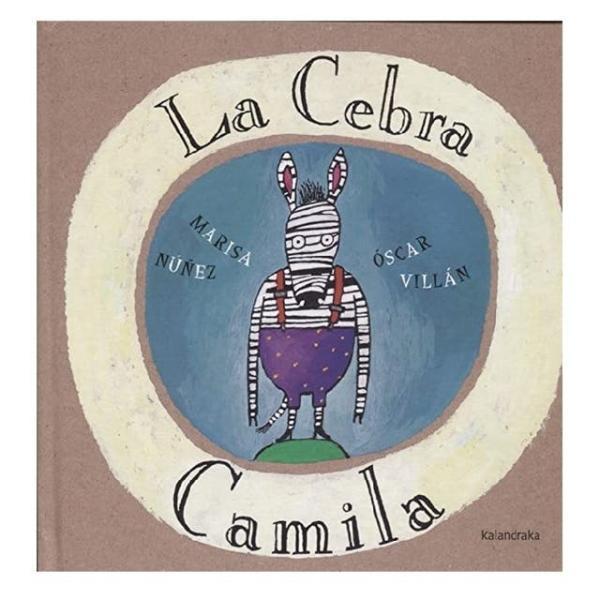 Cuentos para niños de 1 a 2 años - La cebra Camila. Editorial Kalandraka