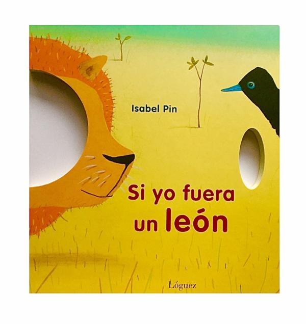 Cuentos para niños de 1 a 2 años - Si yo fuera un león. Editorial Lóguez