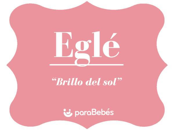 Significado del nombre Eglé