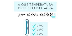 A qué temperatura debe estar el agua para el baño del bebé