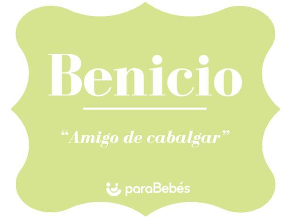 Significado del nombre Benicio
