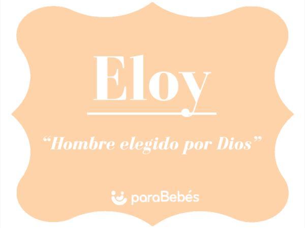 Significado del nombre Eloy