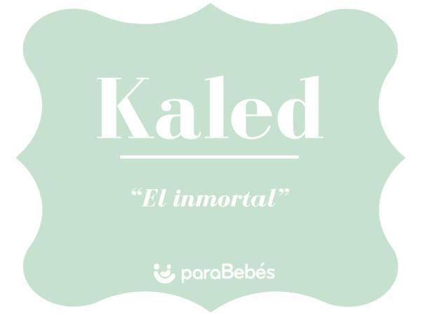 Significado del nombre Kaled