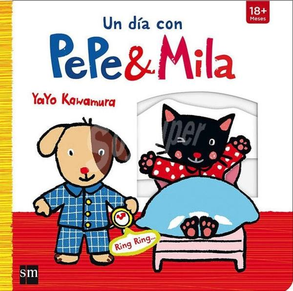 Libros para bebés de 0 a 6 meses - Un día con Pepe & Mila. Colección Pepe & Mila. Editorial SM