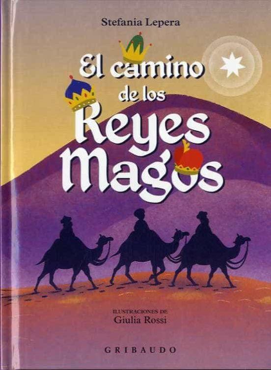Libros para niños de 8 a 10 años - El camino de los Reyes Magos. Editorial Gribaudo