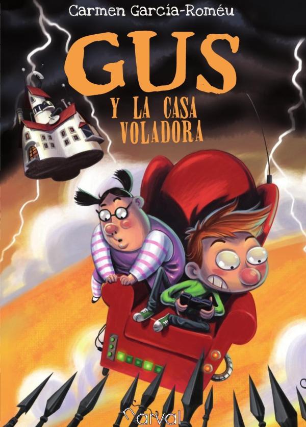 Libros para niños de 8 a 10 años - Gus y la casa voladora. Narval Editores