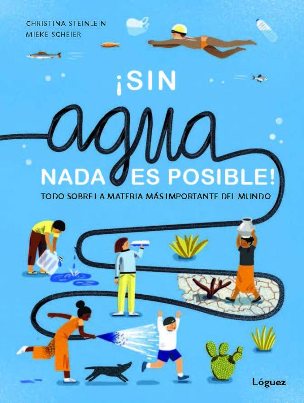 Libros para niños de 8 a 10 años - Sin agua, nada es posible.