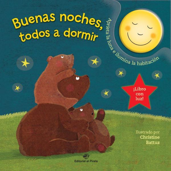 Cuentos cortos para niños de 3 a 5 años - Buenas noches, todos a dormir. Con luz. Editorial el pirata