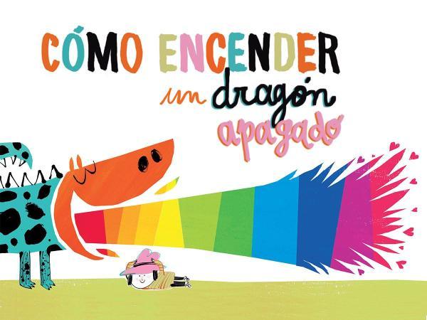 Cuentos cortos para niños de 3 a 5 años - Cómo encender un dragón apagado. Editorial Lobos del zorro rojo