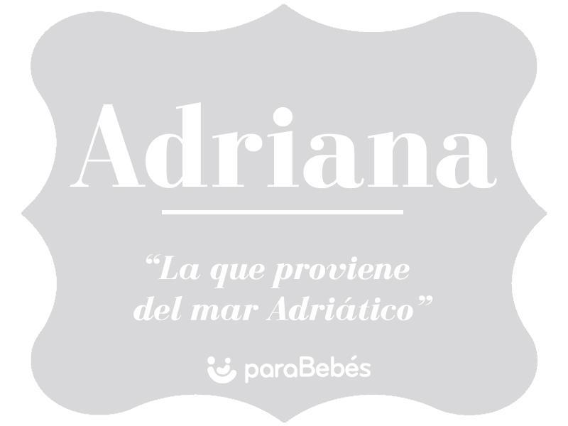 Significado Del Nombre Adriana Origen Personalidad Santoral Popularidad