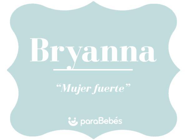 Significado del nombre Bryanna