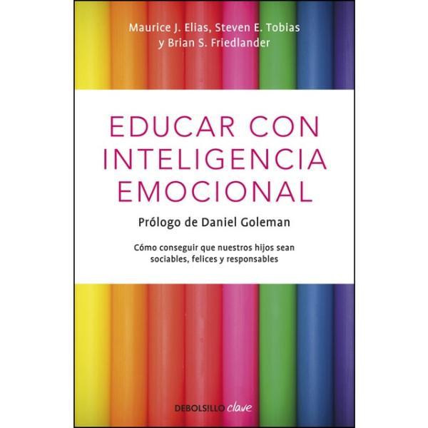 Los 10 mejores libros sobre Educación Infantil y crianza respetuosa - Educar con inteligencia emocional: Cómo conseguir que nuestros hijos sean sociables, felices y responsables. Elias Maurice