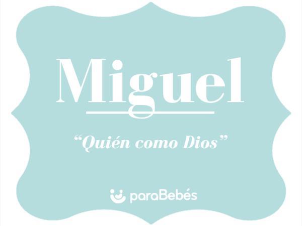 Significado del nombre Miguel