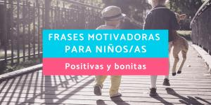 Frases motivadoras para niños/as