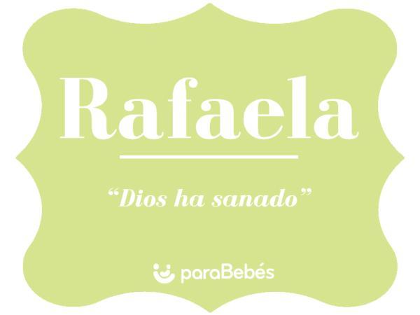 Significado del nombre Rafaela