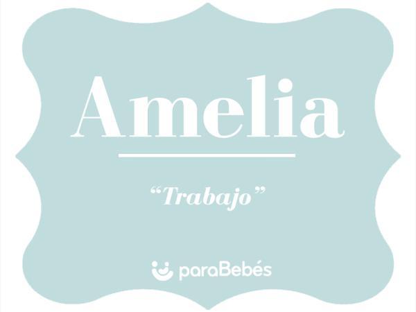 Significado del nombre Amelia